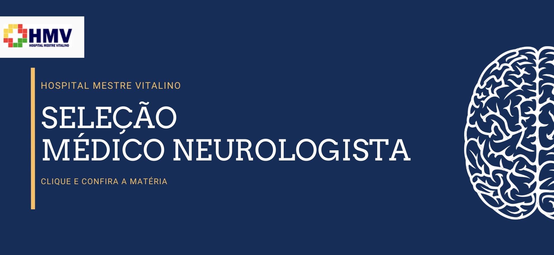 HMV abre seleção para contratação de médico Neurologista