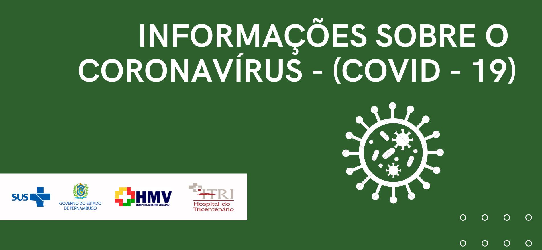 Informações sobre o Corona Vírus (COVID - 19) | Boletins Diários